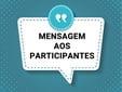 Mensagem aos Participantes